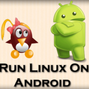 HOW TO RUN LINUX ON ANDROID