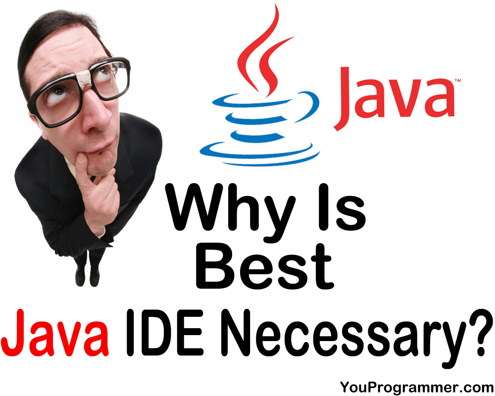 Java IDE Necessary?