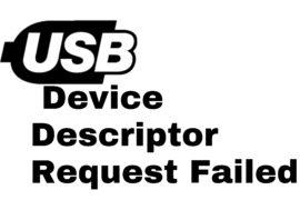 usb device descriptor request failed